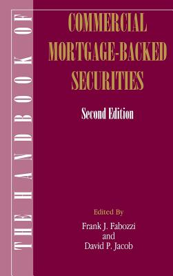 The Handbook of Commercial Mortgage-Backed Securities - Fabozzi, Frank J (Editor), and Jacob, David P (Editor)