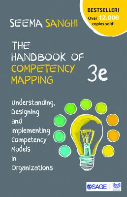 The Handbook of Competency Mapping: Understanding, Designing and Implementing Competency Models in Organizations - Sanghi, Seema