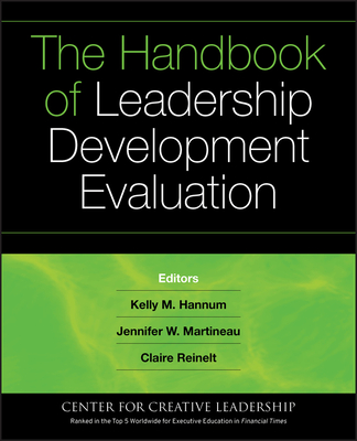 The Handbook of Leadership Development Evaluation - Hannum, Kelly (Editor), and Martineau, Jennifer W (Editor), and Reinelt, Claire (Editor)