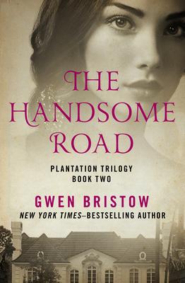 The Handsome Road - Bristow, Gwen