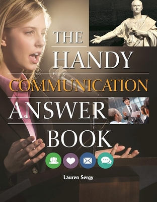 The Handy Communication Answer Book - Sergy, Lauren