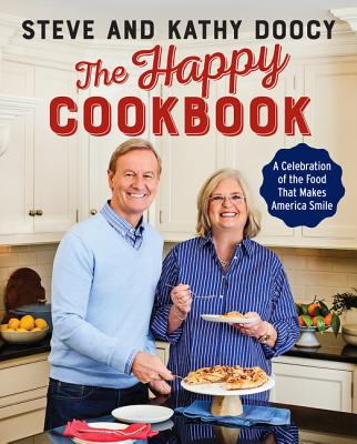 The Happy Cookbook: A Celebration of the Food That Makes America Smile - Doocy, Steve, and Doocy, Kathy