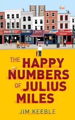 The Happy Numbers of Julius Miles - Keeble, Jim