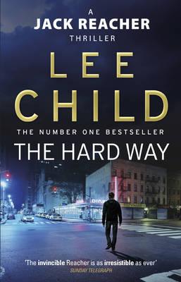 The Hard Way: (Jack Reacher 10) - Child, Lee