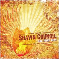 The Hard Way - Shawn Council