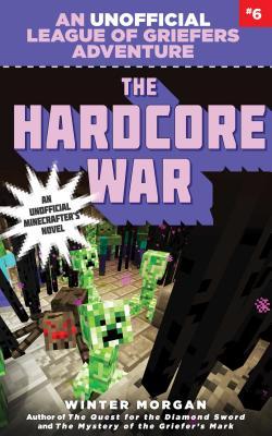 The Hardcore War: An Unofficial League of Griefers Adventure, #6 - Morgan, Winter