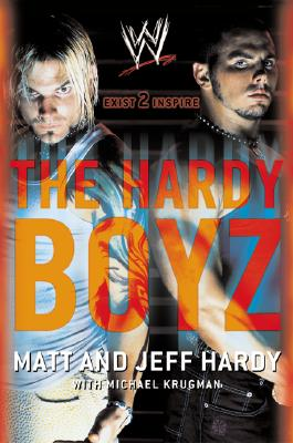The Hardy Boyz: Exist 2 Inspire - Hardy, Matt, and Hardy, Jeff, and Krugman, Michael