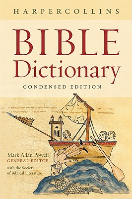 The HarperCollins Bible Dictionary: Condensed - Powell, Mark Allan