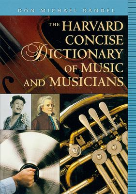 The Harvard Concise Dictionary of Music and Musicians - Randel, Don Michael (Editor)