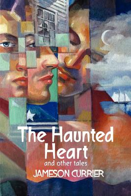 The Haunted Heart and Other Tales - Currier, Jameson
