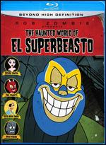 The Haunted World of El Superbeasto [Blu-ray] - Mr. Lawrence; Rob Zombie