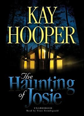 The Haunting of Josie - Hooper, Kay, and Svendsgaard, Traci