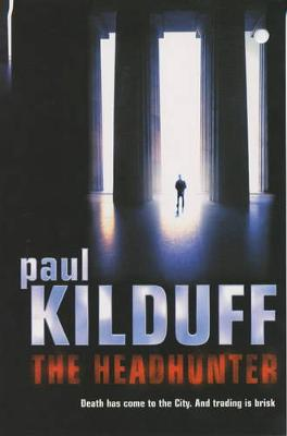 The Headhunter - Kilduff, Paul
