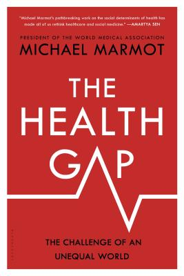 The Health Gap: The Challenge of an Unequal World - Marmot, Michael, Sir