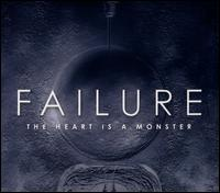 The Heart Is a Monster - Failure