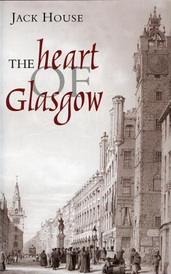 The Heart of Glasgow - House, Jack, and McLean, Jack