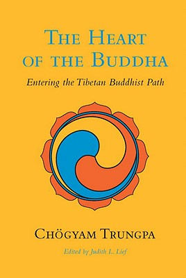The Heart of the Buddha - Trungpa, Chogyam, and Lief, Judith L (Editor)