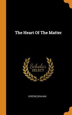 The Heart Of The Matter - Greene, Graham