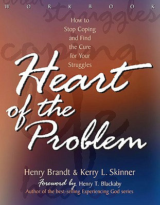 The Heart of the Problem Workbook - Brandt, Henry, and Skinner, Kenny, and Brandt, Henny