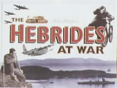 The Hebrides at War - Hughes, Mike