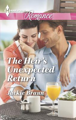 The Heir's Unexpected Return - Braun, Jackie