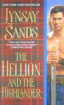 The Hellion and the Highlander - Sands, Lynsay