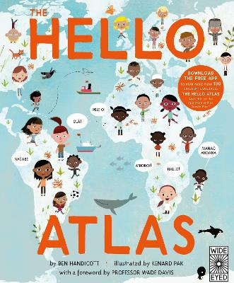 The Hello Atlas: Listen to 133 Different Languages! - Handicott, Ben, and Pak, Kenard (Illustrator)