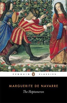 The Heptameron - Marguerite De Navarre, and Chilton, Paul A (Introduction by)