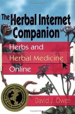 The Herbal Internet Companion: Herbs and Herbal Medicine Online - Owen, David J