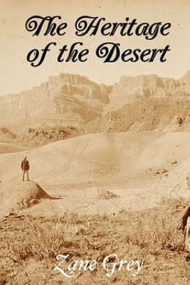 The Heritage of the Desert - Grey, Zane