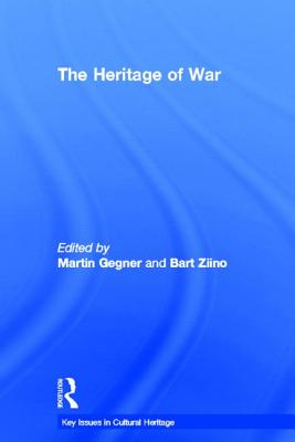 The Heritage of War - Gegner, Martin (Editor), and Ziino, Bart (Editor)