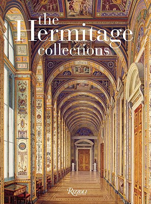 The Hermitage Collections: Volume I: Treasures of World Art; Volume II: From the Age of Enlightenment to the Present Day - Neverov, Oleg Yakovlevich (Text by), and Alexinsky, Dmitry Pavlovich (Text by), and Piotrovsky, Mikhail Borisovich, Dr...