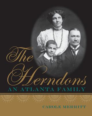 The Herndons: An Atlanta Family - Merritt, Carole