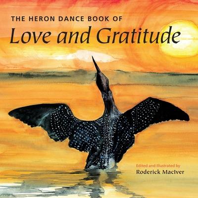The Heron Dance Book of Love and Gratitude - MacIver, Roderick (Editor)