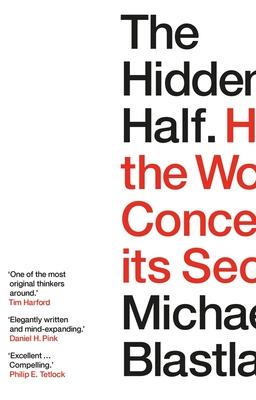 The Hidden Half: How the World Conceals its Secrets - Blastland, Michael