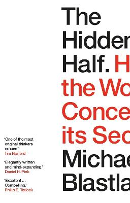 The Hidden Half: How the World Conceals its Secrets - Blastland, Michael