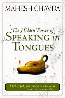 The Hidden Power of Speaking in Tongues - Chavda, Mahesh