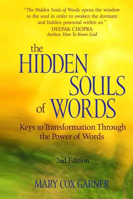 The Hidden Souls of Words: Keys to Transformation Through the Power of Words - Garner, Mary Cox