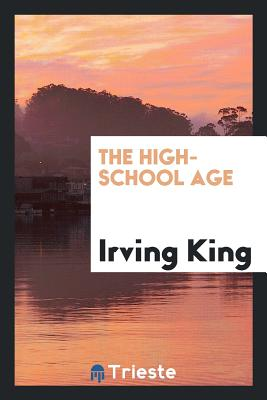 The High-School Age - King, Irving