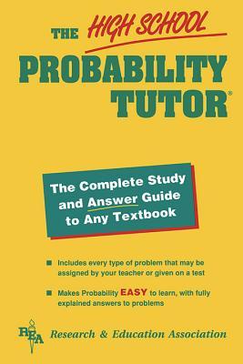 The High School Probability Tutor - The Editors of Rea