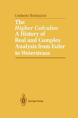 The Higher Calculus: A History of Real and Complex Analysis from Euler to Weierstrass - Van Egmond, Warren (Translated by), and Bottazini, Umberto