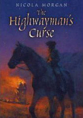 The Highwayman's Curse - Morgan, Nicola, and Birmingham, Christian (Cover design by)