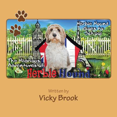 The Hilarious Adventures of Herbie Hound: Herbie Hound Goes to School - Brook, Vicky
