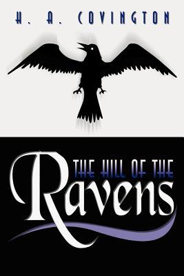 The Hill of the Ravens the Hill of the Ravens - Covington, H A