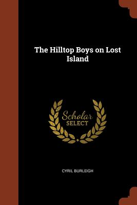 The Hilltop Boys on Lost Island - Burleigh, Cyril