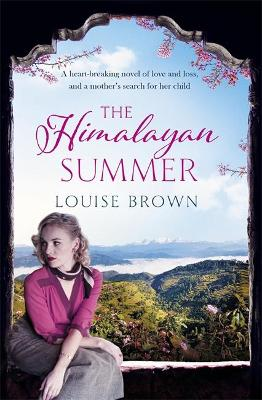 The Himalayan Summer: The heartbreaking story of a missing child and a true love - Brown, Louise