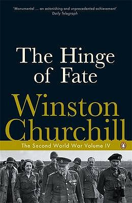 The Hinge of Fate: The Second World War - Churchill, Winston