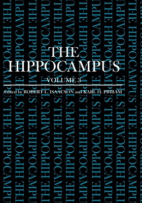 The Hippocampus - Isaacson, R L (Editor)