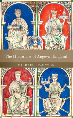 The Historians of Angevin England - Staunton, Michael