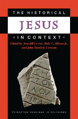 The Historical Jesus in Context - Levine, Amy-Jill (Editor)